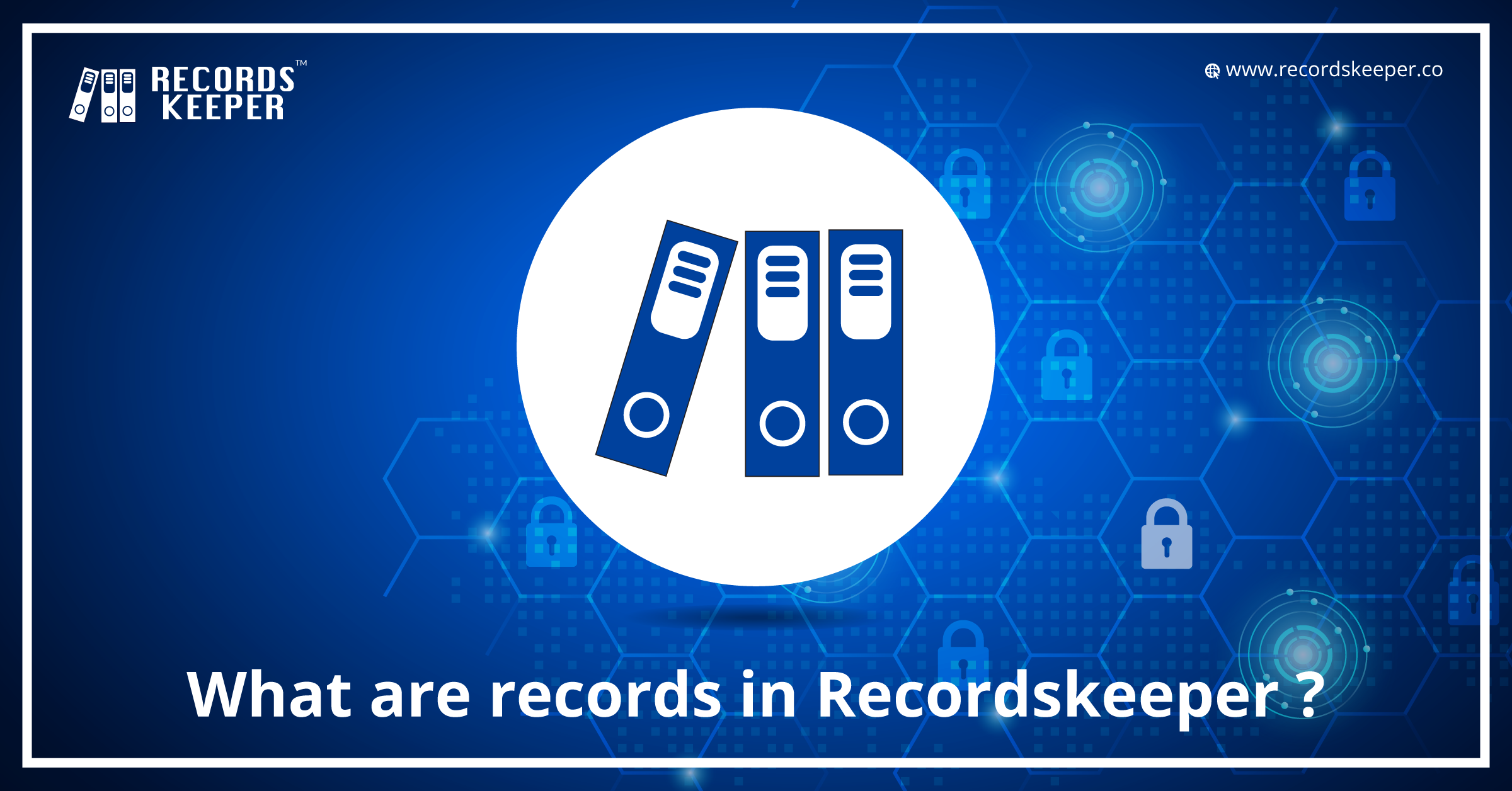 What are Records in RecordsKeeper?