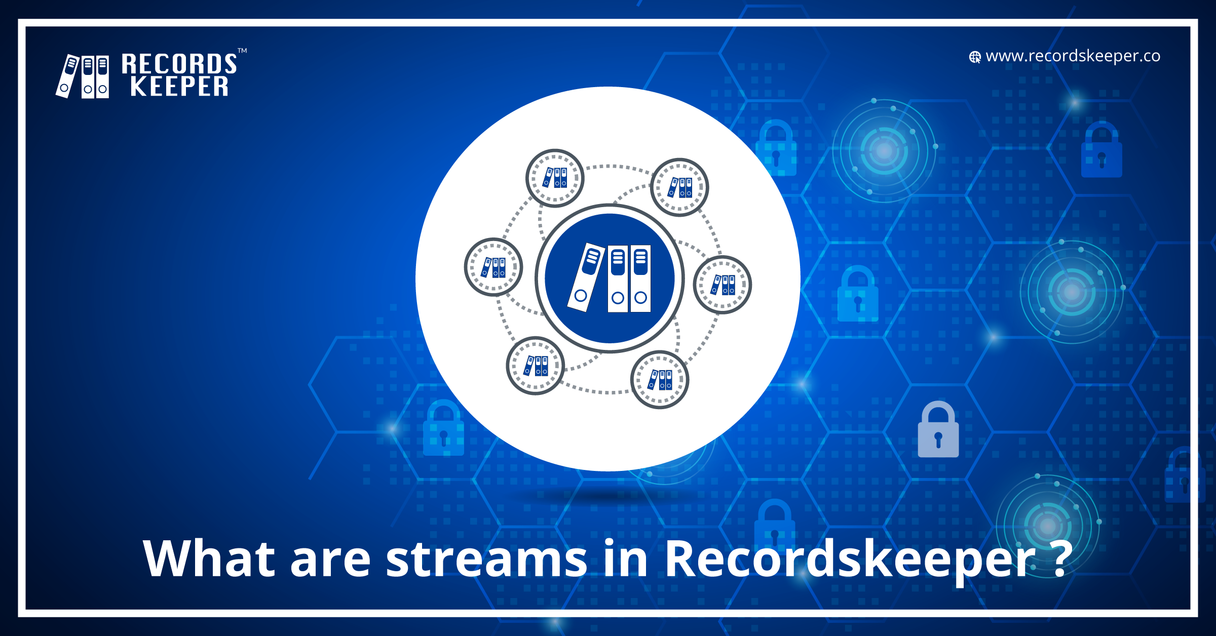What are streams in RecordsKeeper?