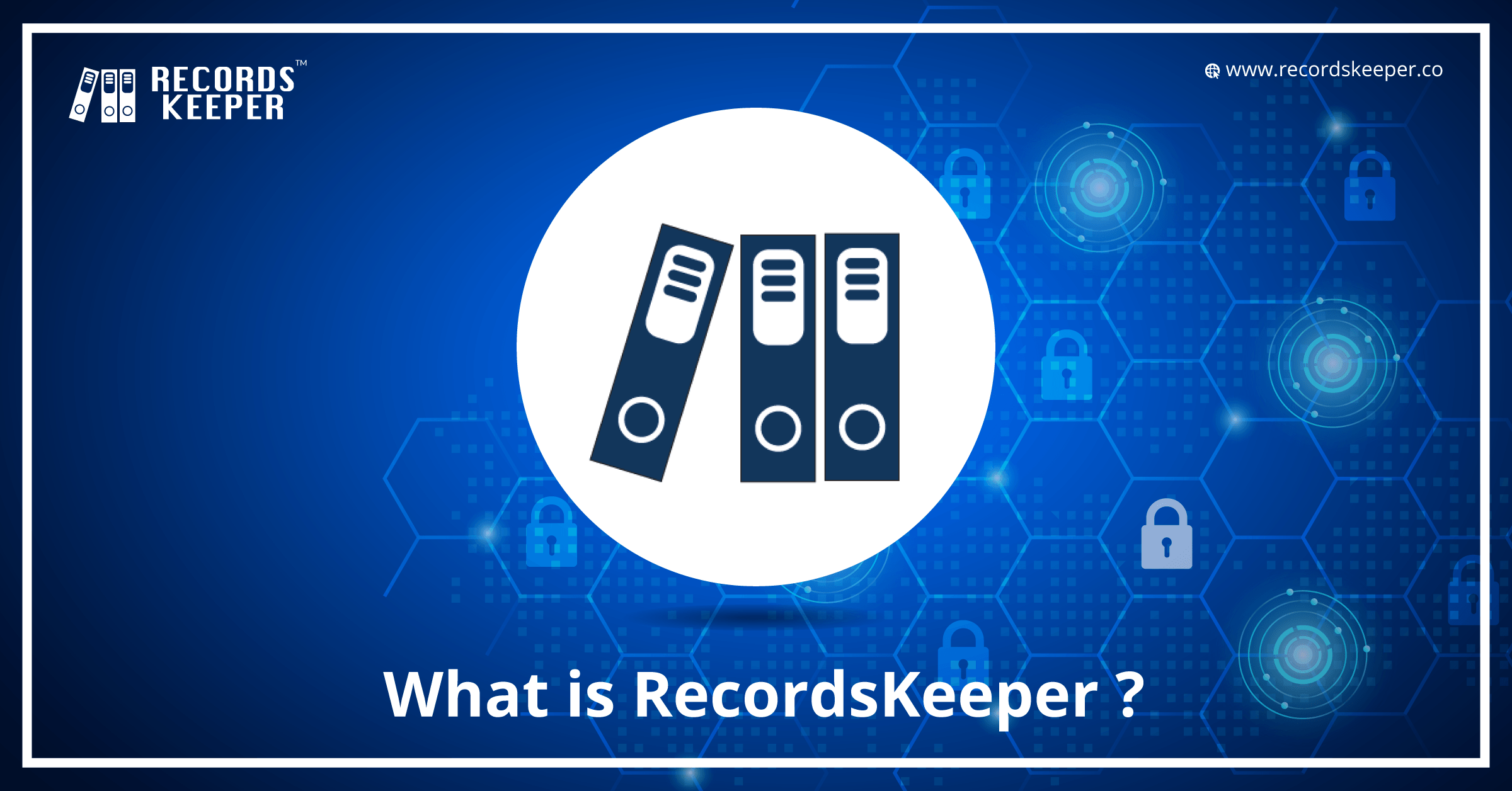 What is RecordsKeeper?
