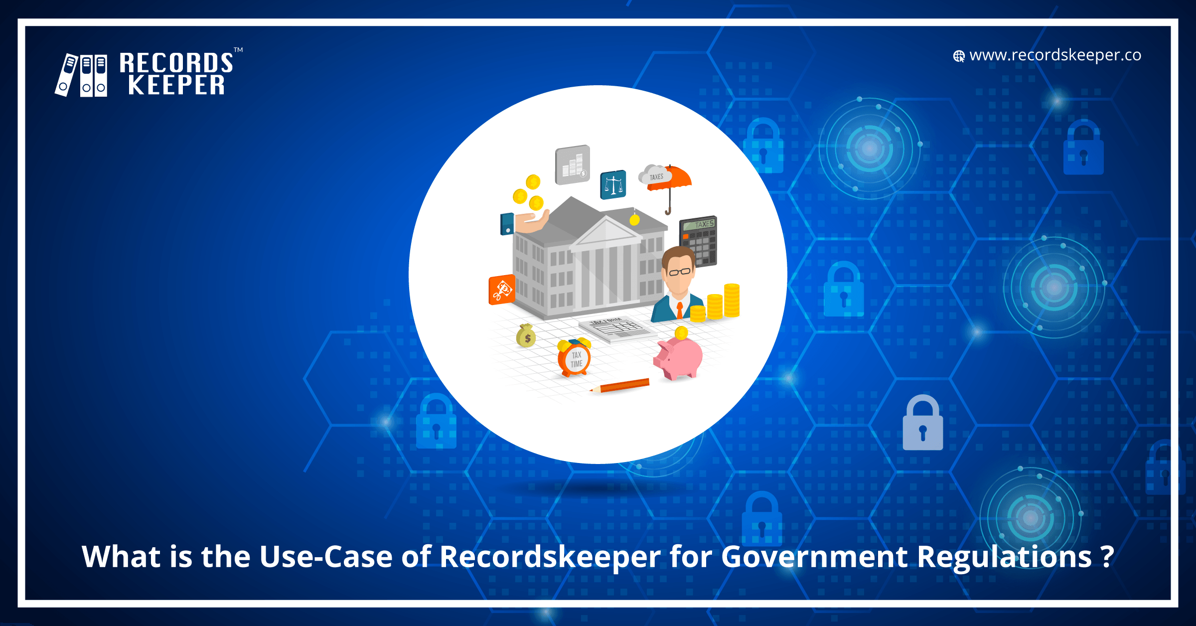 What is the Use Case of RecordsKeeper for Government Regulations ?