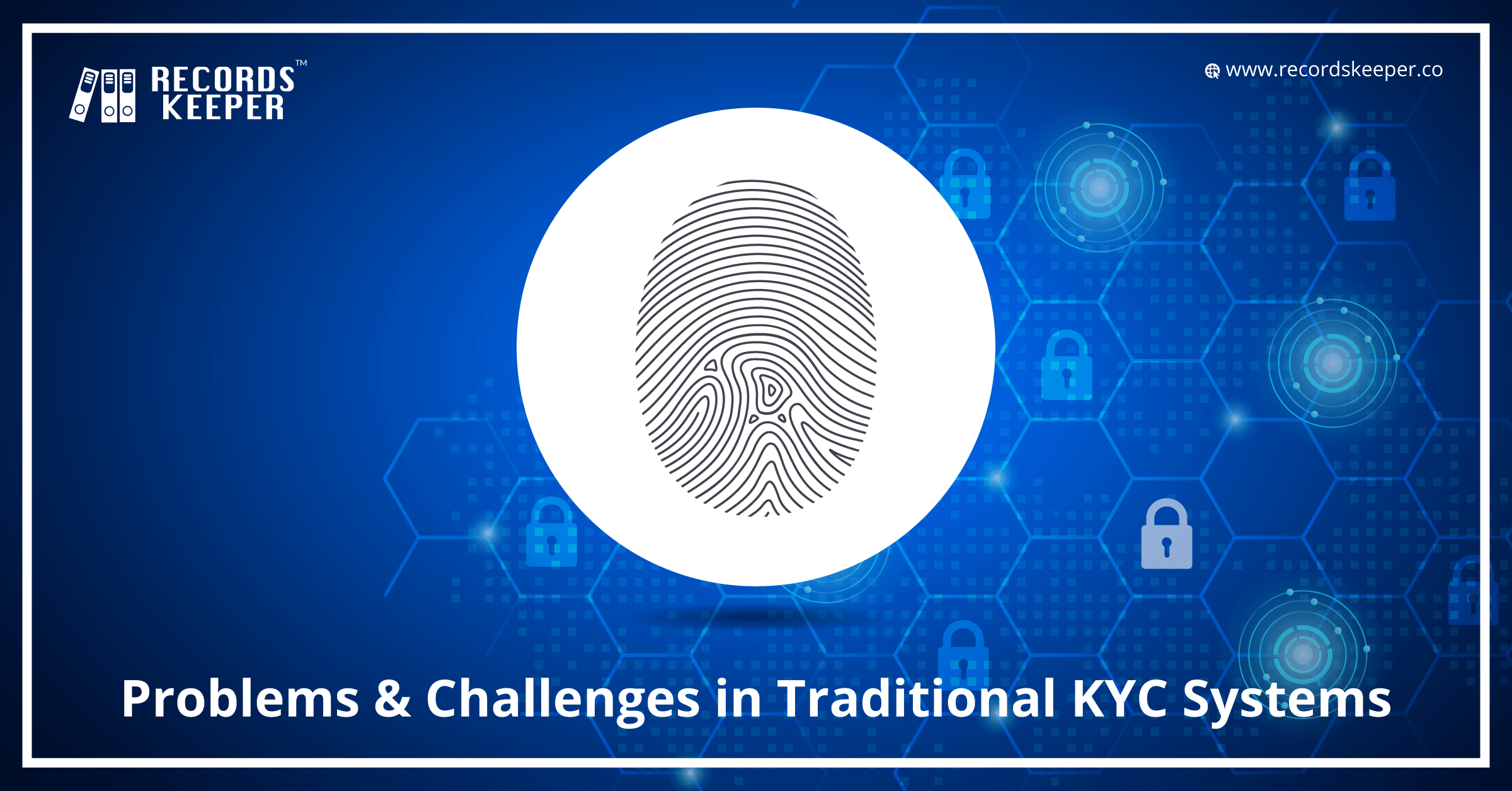 Problems & Challenges in Traditional KYC Systems