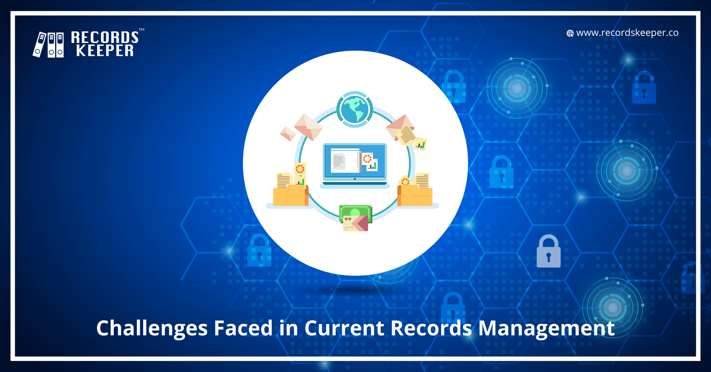 Challenges Faced By Current Record Management