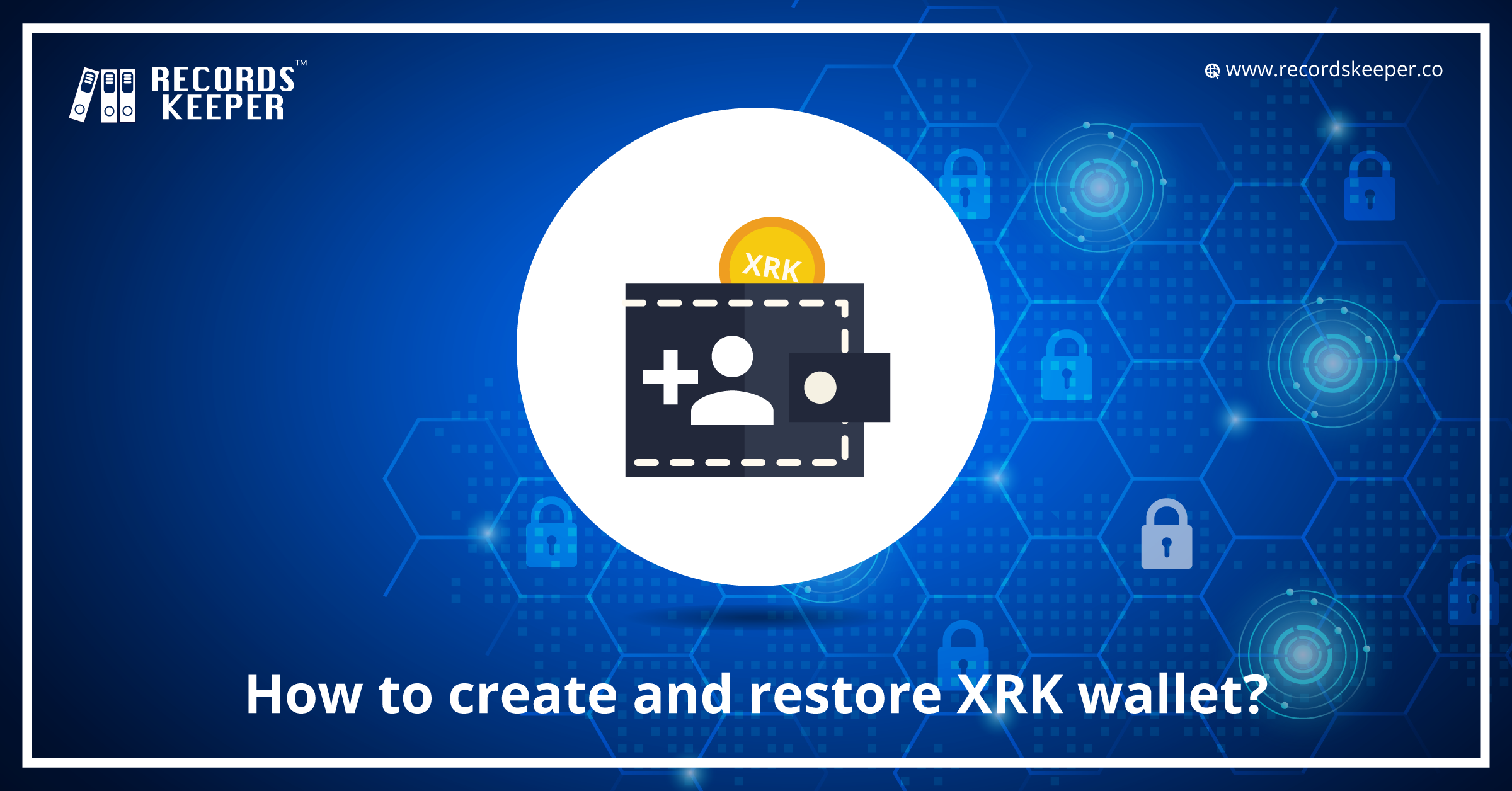 How to create and restore XRK Wallet?