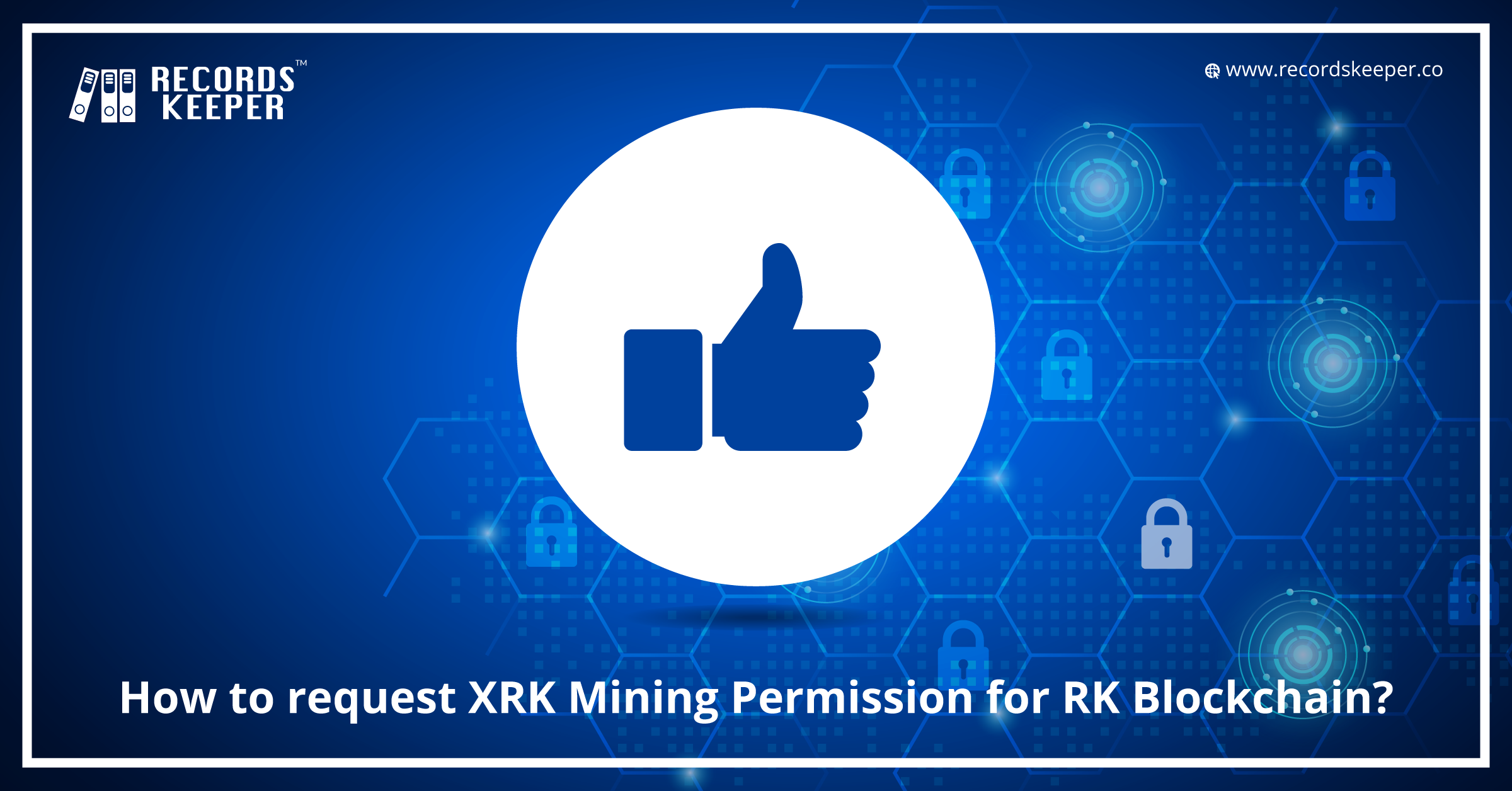 How to request for XRK Mining Permission for RecordsKeeper Blockchain?