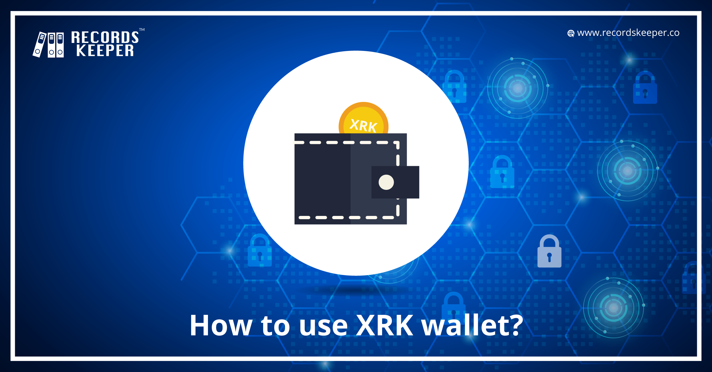 How to use XRK Wallet?
