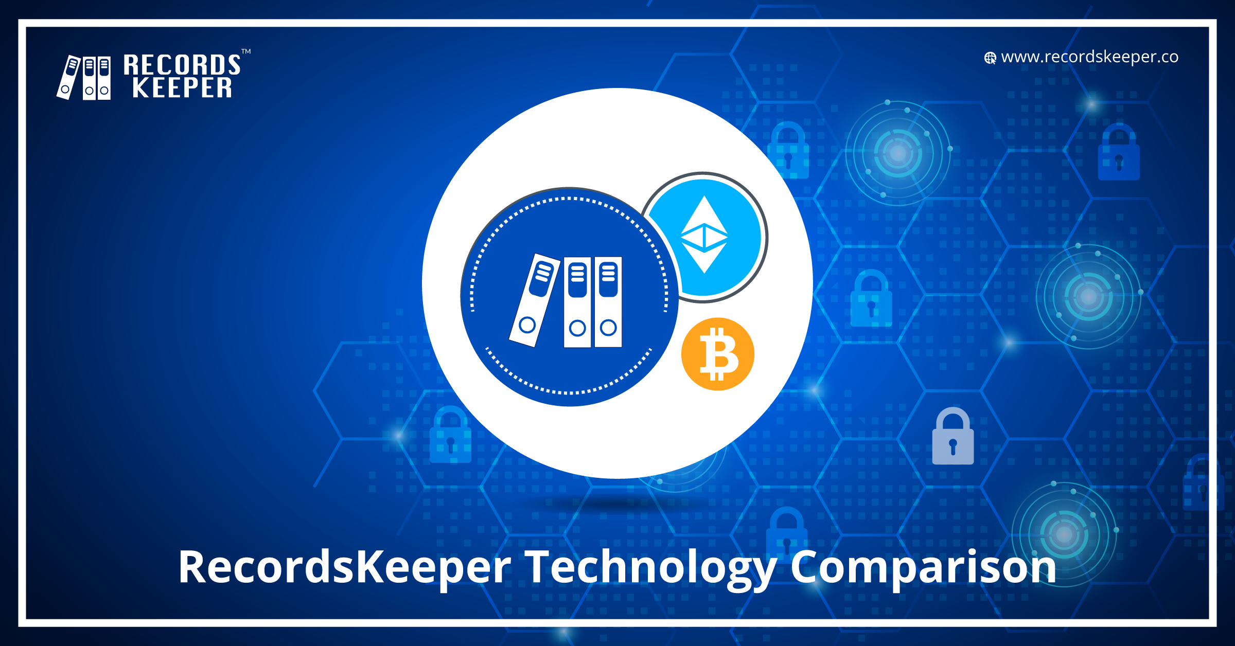 RecordsKeeper Technology Comparison