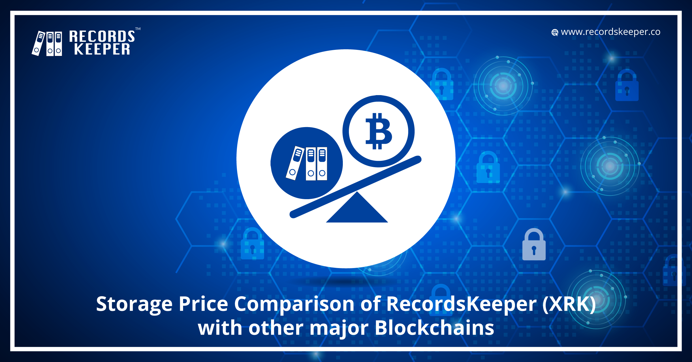Storage Price Comparison of RecordsKeeper (XRK) with other major Blockchains