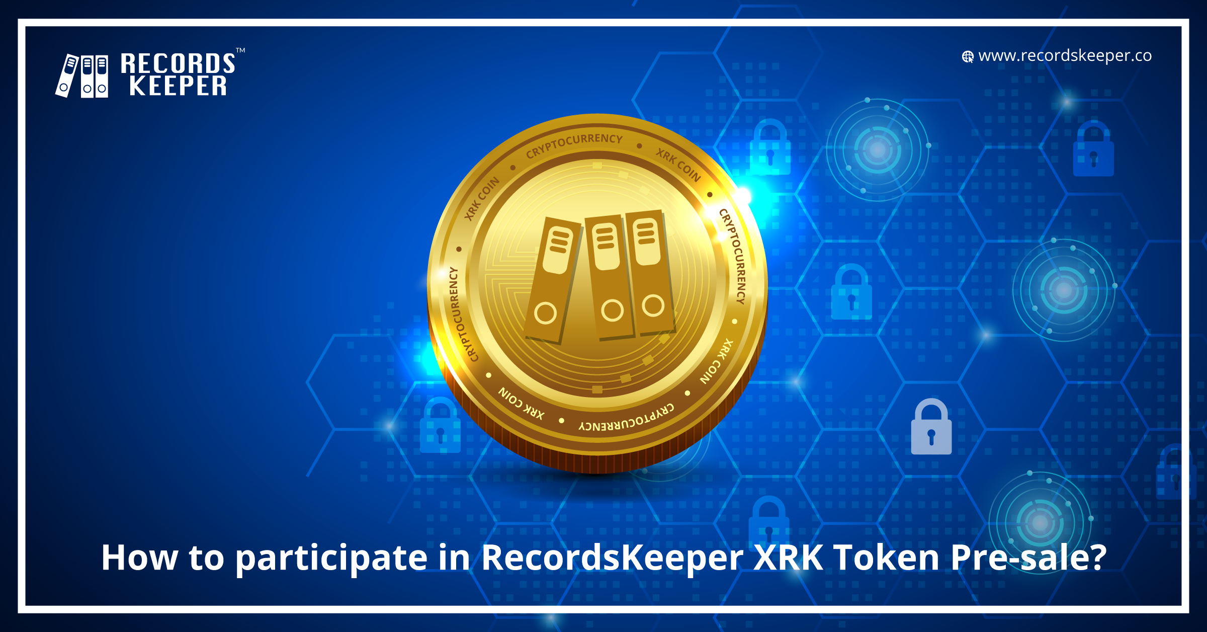 How to Participate in RecordsKeeper XRK TokenPre-Sale