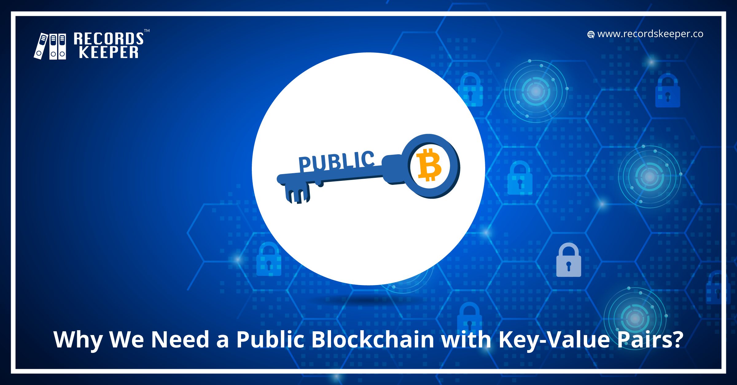 Why We Need a Public Blockchain with Key-Value Pairs?